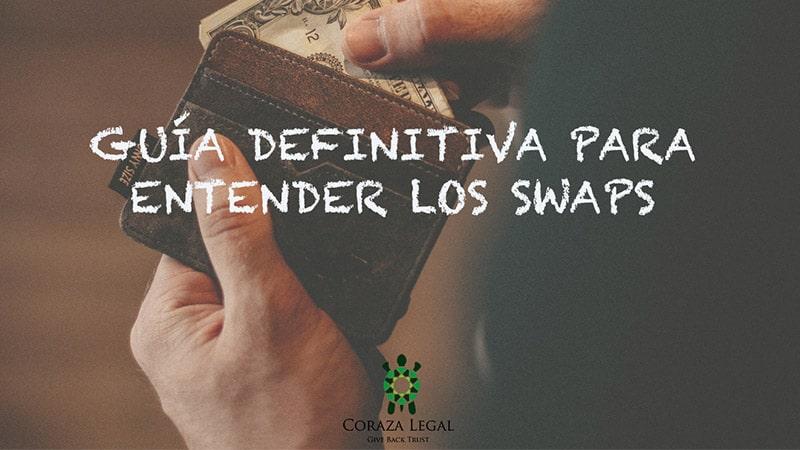 Guía definitiva para entender los swaps